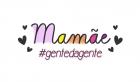 Entrega - Mamãe #gentedagente