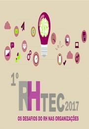 1º RH TEC 2017 - Os Desafios do RH nas organizações - Dias 30 e 31