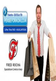 Inovação nas Empresas Acil e Sebrae promovem palestra Pense Fora da Loja com Fred Rocha