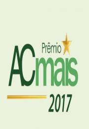 Acil é finalista do Prêmio AC Mais 2017 na Categoria - Desenvolvimento Local, municípios de médio porte