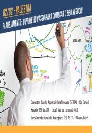 Planejamento é fundamental! Participe da palestra: Planejamento - O primeiro passo para começar o seu negócio